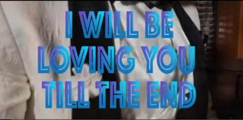 I will be loving you till the end